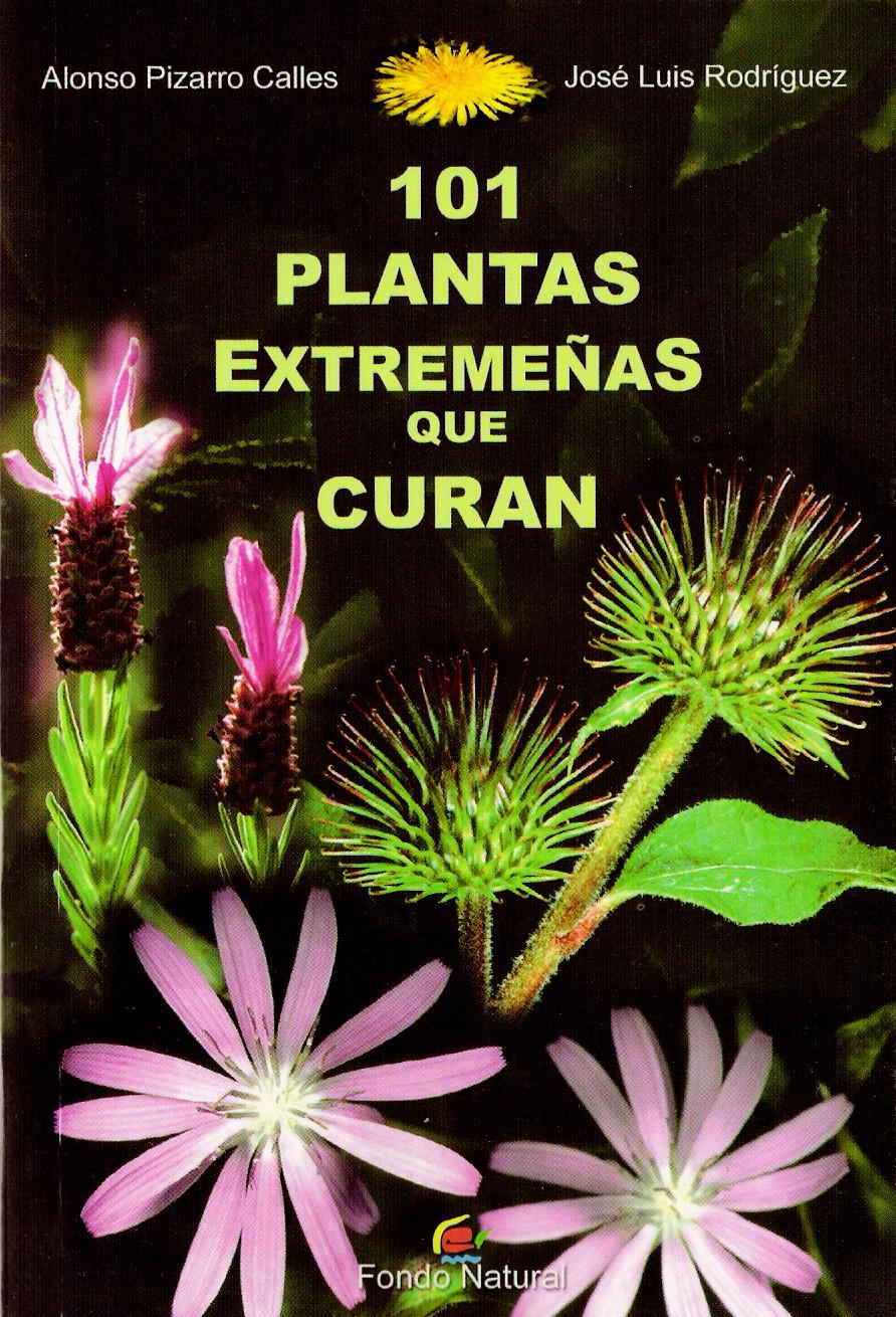 Libro 101 PLANTAS EXTREMEÑAS QUE CURAN